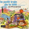 disque animation divers petit train de la memoire le petit train de la tele de maurice brunot en provence